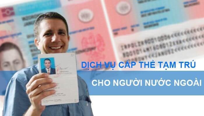 Dịch vụ làm thẻ tạm trú cho người nước ngoài tại Bình Dương